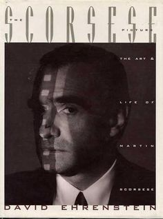 The Scorsese Picture: The Art and Life of Martin Scorsese, by David Ehrenstein.