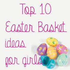 Top 10 Easter Basket Ideas for Girls - The Shabby Creek Cottage