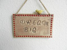 Clay sign  Dream Big inspiration sign ceramic by potteryhearts
