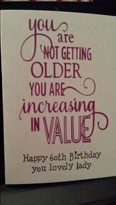 Birthday card for a friends mam who was Nice verse using silhouette portrait and vinyl. Birthday card for a friends mam who was Nice verse using silhouette portrait and vinyl. Birthday Sentiments, Card Sentiments, Birthday Verses, 60th Birthday Sayings, Quotes For Birthday Cards, 60th Birthday Cards For Ladies, Birthday Card Messages, Nice Birthday Quotes, Birthday Images