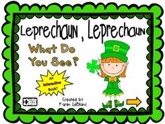 Leprechaun,+Leprechaun+What+Do+You+See?+Interactive+Book+from+Karen+LeBlanc+on+TeachersNotebook.com+-++(24+pages)++-+A+St.+Patrick's+themed+interactive+book.+Each+page+has+a+link(s)+to+a+YouTube+video.++Also,+included+is+an+I+CAN+chart+and+a+student+book+printable.