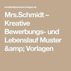 Mrs.Schmidt – Kreative Bewerbungs- und Lebenslauf Muster & Vorlagen