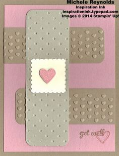 Handmade get well card by Michele Reynolds, Inspiration Ink,  - Language of Love Set, Express Yourself Set, Small Heart Punch, Postage Stamp Punch, Adorning Accents Embossing Folders, and Perfect Polka Dots Embossing Folder.