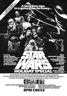 The Star Wars Holiday Special (TV Movie 1978)   -    Chewbacca and Han Solo try to get home to Chewie's family to celebrate Life Day, which includes various forms of entertainment.  -    Directors: Steve Binder, David Acomba (uncredited)  -    Writers: Pat Proft, Leonard Ripps  -    Stars: Mickey Morton, Patty Maloney, Mark Hamill  -    ADVENTURE / FAMILY / MUSICAL