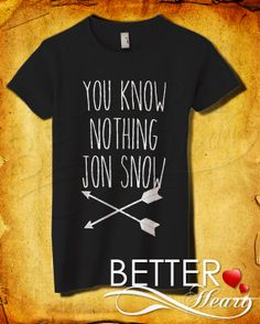 You Know Nothing Jon Snow Women TShirt  Game Of by BETTERHEART, $18.98