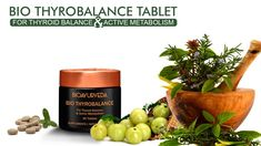 BIO THYROBALANCE TABLET: For Thyroid Balance & Active Metabolism that is formulated to stabilise thyroid function and balance hormonal activity. Thyroid, Ayurveda, Metabolism, Herbalism, Health, Salud, Health Care, Healthy, Herbal Medicine