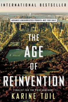 The Age of Reinvention | Karine Tuil | 9781476776347 | NetGalley