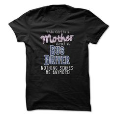 I Am A Mother • and a Bus DriverNothing Scares Me Anymore!!!Mom, Mother, Bus, Bus Driver, This Girl, This Girl Is, Parents, Children