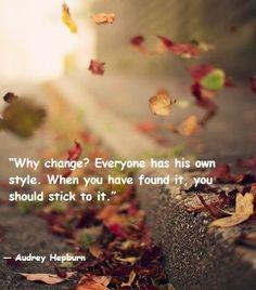 Audrey Hepburn change quote via www.Facebook.com/BeYourself09