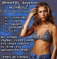 Jennifer Aniston Workout she is my new workout role model. She is healthy with a healthy mind and body image and isn't a stick. :))