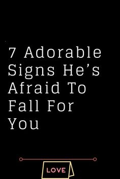 7 Adorable Signs He's Afraid To Fall For You - Thoughts Feeds WhatIsLove Does He Love Me, A Guy Like You, Love Hurts, Man In Love, What Is Love, How To Know If A Guy Likes You Signs, Quotes About Love And Relationships, Happy Relationships, Real Relationship Quotes