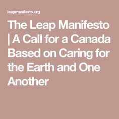 The Leap Manifesto   A Call for a Canada Based on Caring for the Earth and One Another