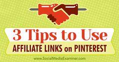 3 Tips to Use Affiliate Links on Pinterest : Social Media Examiner