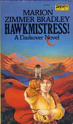 Hawkmistress!, by Marion Zimmer Bradley  All Darkover Novels Are Hard to put Down!!!