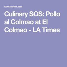 Culinary SOS: Pollo al Colmao at El Colmao - LA Times