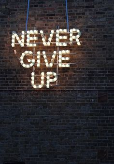Never give up #inspiration