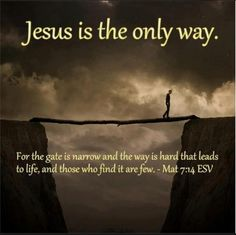For the gate is narrow and the way is hard that leads to life, and those who find it are few. MATTHEW 7:14