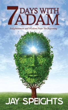 """Read Days With Adam"""" by Jay Speights available from Rakuten Kobo. 7 Days With Adam is a brilliantly crafted work about Adam, the first man, who visits the author and shatters many of his. Core Beliefs, Reading Groups, Spiritual Practices, Nonfiction, Storytelling, Spirituality, Author, Graphic Design, Jay"""