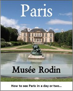 "Rodin Museum, near ""Les Invalides"", is home to some of the artist's most beautiful works, including the famous ""Thinker"" 