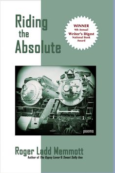 RIDING THE ABSOLUTE (poems) - ...a deeply philosophical collection of poems assaying the ultimate questions with élan and music. A book celebrating our capacity 'to solve the riddles of love and pain.' Uncompromising... --Judges' Citation, Writer's Digest National Book Award Pin for later! creative write, writers digest, writing workshops, writers workshops, writing tip Writing Classes, Writing Services, College Application Essay Examples, Good Books, My Books, Essay Writer, Myself Essay, National Book Award, Collection Of Poems