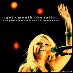 story of my life. Miranda Lambert is my idol. Country Lyrics, Country Quotes, Country Songs, Country Girls, Country Life, Country Living, Southern Quotes, Thats The Way, That Way