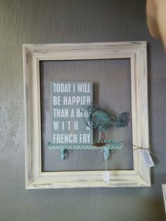 Little Bluebird says be happier then a bird with a french fry