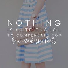 Nothing is cute enough to compensate for how modesty feels