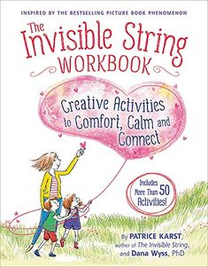 Booktopia has The Invisible String Workbook, Creative Activities to Comfort, Calm, and Connect by Patrice Karst. Buy a discounted Paperback of The Invisible String Workbook online from Australia's leading online bookstore. Grief Activities, Counseling Activities, Art Therapy Activities, Creative Activities, Writing Activities, Therapy Ideas, Grief Counseling, Creative Arts Therapy, Sons
