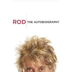 Rod, the autobiography  Find it at the library: http://alpha2.suffolk.lib.ny.us/record=b4545382~S29