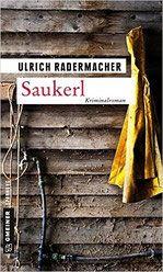 Rezension:Saukerl - Ulrich Radermacher - Mordsbuch.net