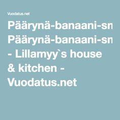Päärynä-banaani-smoothie - Lillamyy`s house & kitchen - Vuodatus.net