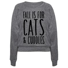 Fall is for cats and cuddles! It's the perfect season for cuddling with your cute fluffy kitty! Snuggle up to your cat this fall in this cute, fall, cat shirt.