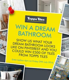 Show us what your dream bathroom looks like in our 'My Dream Bathroom' competition and we could help to make your dream to come true with a £500 worth of tiles from our extensive range.   To enter all you have to do is set up a Pinterest board, call it 'My Topps Tiles Dream Bathroom' and get pinning. You can pin anything that reflects your dream bathroom. Once you're happy with your board just share your dream bathroom ideas by posting a link to your Pinterest page below, it's that simple.