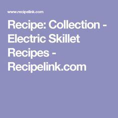 Recipe: Collection - Electric Skillet Recipes - Recipelink.com Minute Rice Recipes, Pickle Pizza Recipe, Sweet Potato Risotto, Brownies In A Jar, Steak Soup, Electric Skillet Recipes, Maryland Crab Cakes, Mushroom Ravioli, Lemon Rice