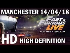 FAST & FURIOUS LIVE MANCHESTER 14/04/18 (HD)