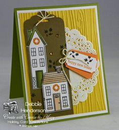 Holiday Home stamp set & Homemade Holiday Framelits Dies. Debbie Henderson, Debbie's Designs.