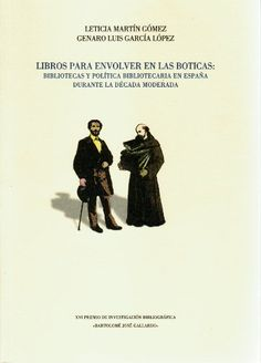 Libros para envolver en las botícas : bibliotecas y política bibliotecaria en España durante la década moderada / Leticia Martín Gómez, Genaro Luis García López http://fama.us.es/record=b2653505~S5*spi#
