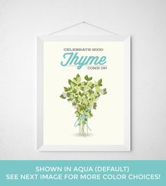 Kitchen Thyme Print  Celebrate Good Thyme Come On  by noodlehug Kitchen Thyme Print - Celebrate Good Thyme Come On - Poster art decor minimal modern green spice spices cook chef food herb herbs funny pun