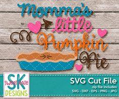 Momma's Little Pumpkin Pie SVG DXF EPS PNG JPG