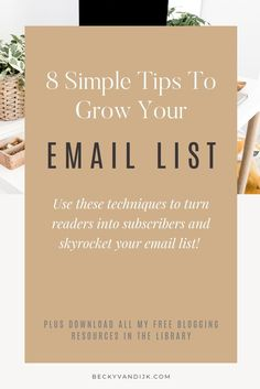 Building your email list is one of the most important focuses for your blog and is key for monetising your blog. In this guide I share 8 simple steps to turn your blog readers into blog subscribers!   These email list building tips and methods are easy ways to grow your email list that you can implement on your blog today!  Discover how to grow your email list quickly using Pinterest, a free resource library and more!