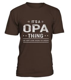 It S Opa Thing Grandpa Father S Day Gifts Men T-shirt  #papagift #papa #photo #image #idea #shirt #tzl #gift #Onkel