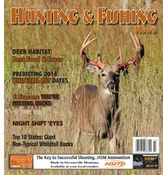 Montana Hunting & Fishing News - July 2016  Read the complete July 2016 issue.  Deer Habitat: Best Food & Cover, Predicting 2016 Whitetail Rut Dates, 5 Reasons You're Missing Ducks, Night Shift Eyes, The Lost Art of Cutbait, Gov Cuppin' Montana's Governor Cup, and more, plus discounts and special offers from sponsors.