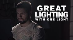 Great Cinematography with Only One Light!