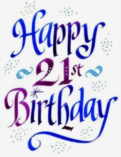 """""""Happy 21st Birthday!"""""""