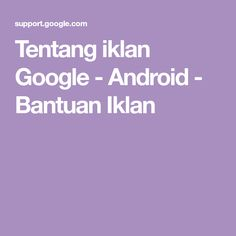 Tentang iklan Google - Android - Bantuan Iklan Advertising Services, Online Advertising, Artsy Wallpaper Iphone, Types Of Websites, Settings App, Google Ads, Kids Room Art, Mobile App