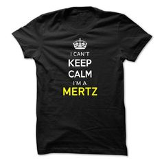 I Cant Keep Calm Im A MERTZ - #pink tee #sweatshirt pattern. THE BEST => https://www.sunfrog.com/Names/I-Cant-Keep-Calm-Im-A-MERTZ-3F1BF0.html?68278