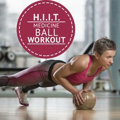 H.I.I.T. Medicine Ball Workout- just found a new cardio workout to work the whole body..