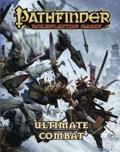 Pathfinder Roleplaying Game: Ultimate Combat Seize the initiative and chop your foes to pieces with this exhaustive guide to the art of martial combat in this exciting new rulebook for the smash-hit P