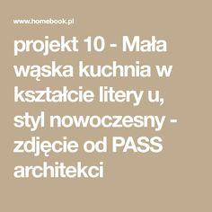 projekt 10 - Mała wąska kuchnia w kształcie litery u, styl nowoczesny - zdjęcie od PASS architekci