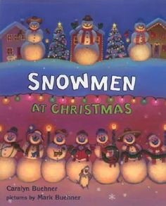 Snowmen at Christmas by Caralyn Buehner. E HOLIDAY BUE